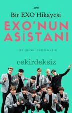 EXO'nun Asistanı ✔ by cekirdeksiz