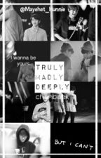 Truly, Madly, Deeply [PT/BR] by Mayehet