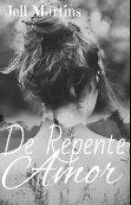 De Repente Amor by JellMartins
