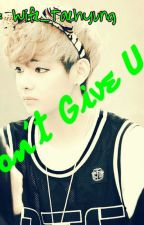 Don't Give Up[Taehyung FanFic] by HugoterangFangirl