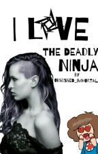 I Love The Deadly Ninja ((Danny Sexbang X Reader)) by Obsessed_Immortal