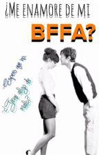 ¿Me enamore de mi BFFA? by DianaRC589