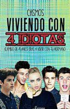 Viviendo con 4 idiotas by CHSMOS