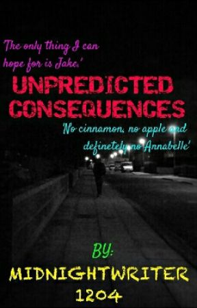 Unpredicted Consequences by Midnightwriter1204