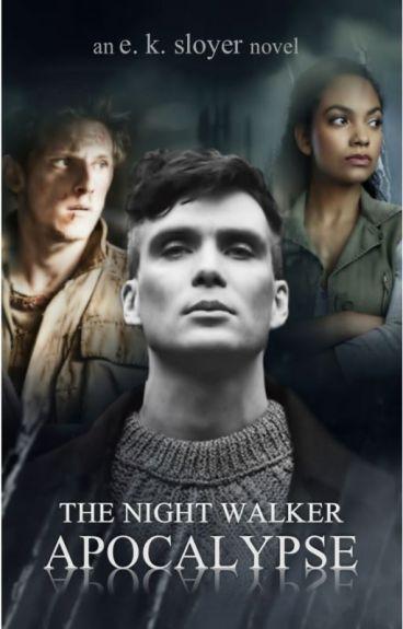 The Night Walker Apocalpyse by EKShortstories