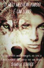 Meu Melhor Amigo é um Lobo by UmaEscritoraComum