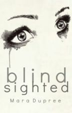Blind Sighted by nxghtmarez