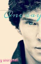 One day - a Benedikt Cumberbatch fanfiction♡♡♡ by shortynati