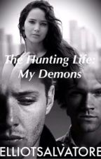 The Hunting Life: My Demons (Supernatural) [2] by ElliotSalvatore
