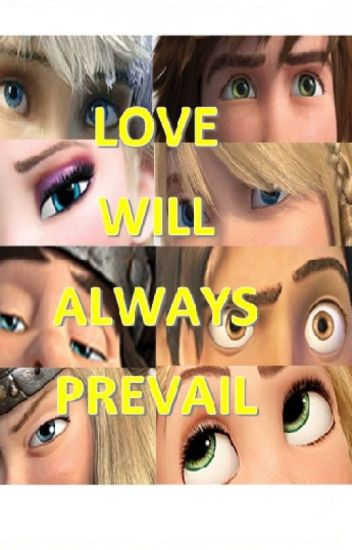 Love Will Always Prevail - HICCSTRID FANFIC