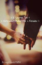 I choose you (Natewantstobattle FF) by Penguins_Cool