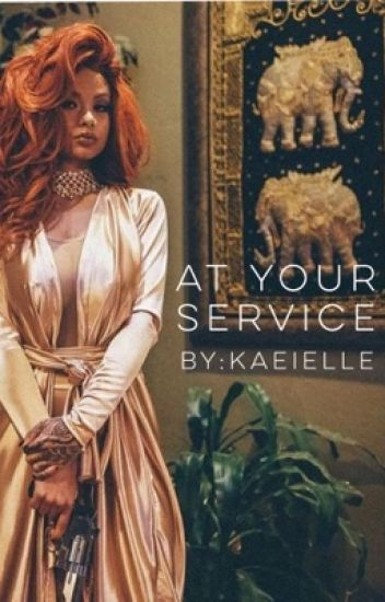 At Your Service #Wattys2016 ( Being Edited, So Content Not Available)