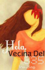 Hola, Vecina Del 335 by Inu_Kag