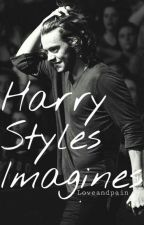 Harry Styles Imagines by Loveandpain