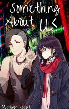 Something About Us [Uta y Tu] -editando- by merlinathecat