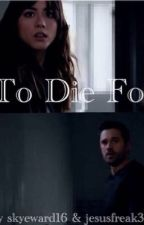 To Die For by Skyeward16