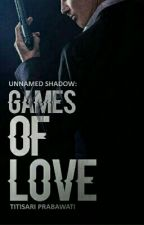 Games of Love [Dalam Proses Penerbitan] by TitisariPrabawati