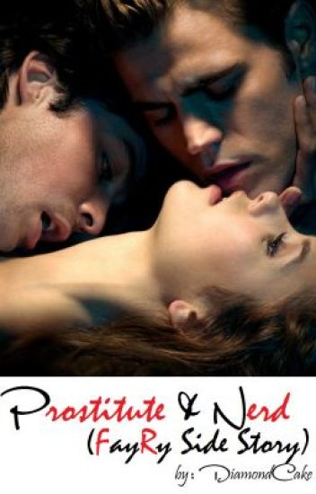 Prostitute & Nerd (FayRy Side Story)
