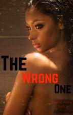 The Wrong One by Ashayela