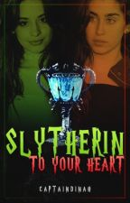Slytherin To Your Heart(DISCONTINUED) by CaptainDinah