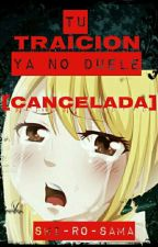tu traicion ya no duele [CANCELADA] by Shi_Ro_Sama