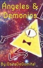 Angeles y Demonios *Bill Cipher y tn* by OsitoDeGomita1