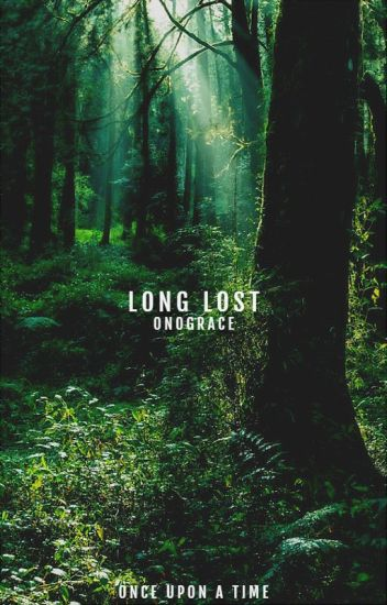 Long Lost | Once Upon a Time (UNDER EDITING)