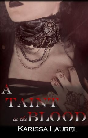 A Taint in the Blood by KarissaLaurel