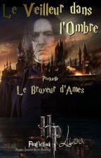 Le Veilleur dans l'Ombre - préquelle - Le Broyeur d'Ames by LiLou3937