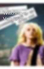 Witches vs. Vampires by puppyluv242