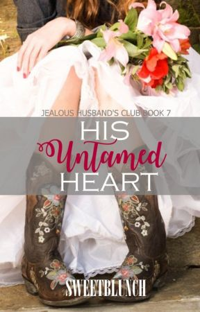His Untamed Heart [Coming Soon] by sweetblunch