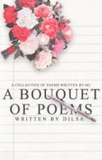 A Bouquet Of Poems #Wattys2016 by SimplyDilsaaa