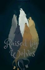 Raised by Wolves (Editing/Posting) by sammiemerp