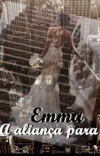 Emma: a aliança para o sucesso by bellemeirelles