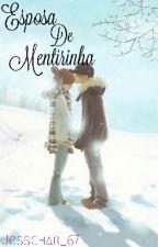 Esposa de Mentirinha by JessChar_67