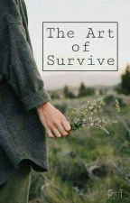 The Art of Survive by Fer-TorresUwUr