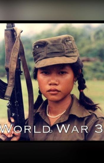 World War 3: The War To End All Wars - طامية - Wattpad