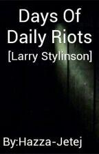Days Of Daily Riots [Larry] by Hazza-Jetej