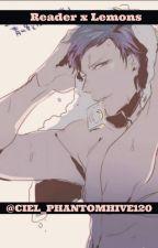 Anime Characters x Reader lemons! by Ciel_phantomhive120
