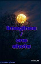 imagines/oneshots by catsinpartyhats