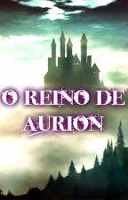 O reino de Aurion by MarrietS2
