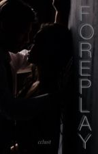 Foreplay » Mature One Shot by cupcakemaree