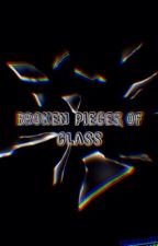 Broken Pieces of Glass//Phan by phantowel
