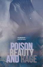 Poison, Beauty and Rage ♠ L.S. AU by albusxx