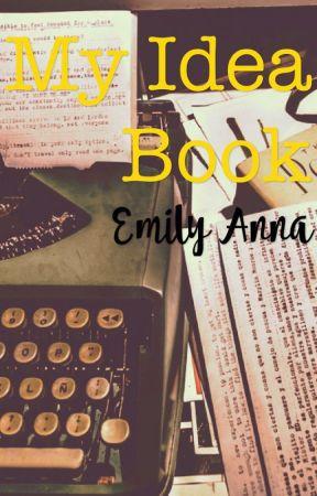 My Idea Book. by Emily--Anna