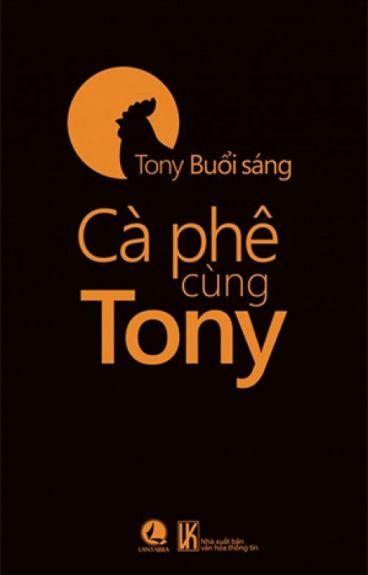 Cafe cùng Tony - Tony buổi sáng