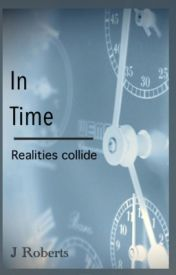 In Time: Realities Collide by Entiretyinbits