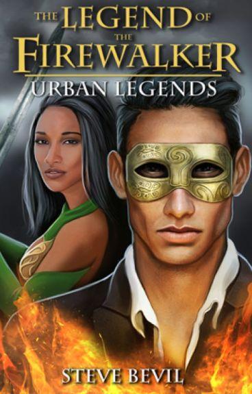 Urban Legends, Legend of the Firewalker (Book #3 Cover Reveal) by SteveBevil