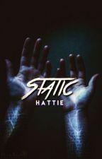 Static by hattielynn