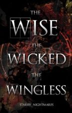 The Wise, The Wicked & The Wingless by Starry_Nightmares